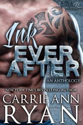Ink Ever After: (A Contemporary and Paranormal Happy Ever After Anthology)