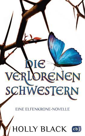 Die verlorenen Schwestern   Eine Elfenkrone Novelle PDF