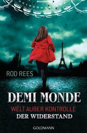 Der Widerstand: Demi-Monde: Welt außer Kontrolle 2
