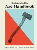 Buchanan-Smith's Axe Handbook