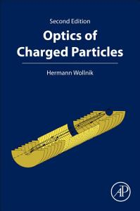 Optics of Charged Particles