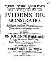 Wîkkûaḥ mar'e šem-meleḵ ham-māšîaḥ ke-vār bā le-fî ḥešbôn Dānî'ēl Sive Evidens Demonstratio, Qua Messiam pridem secundum computum Danielis IX, 24. apparuisse, evincitur