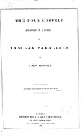 The Four Gospels Arranged in a Series of Tabular Parallels  on a New Principle   By the Rev  Cholmondeley   PDF