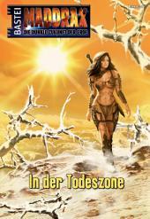 Maddrax - Folge 341: In der Todeszone