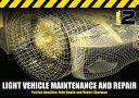 Light Vehicle Maintenance and Repair