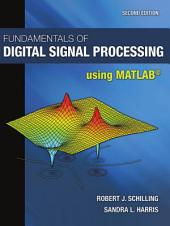Fundamentals of Digital Signal Processing Using MATLAB: Edition 2