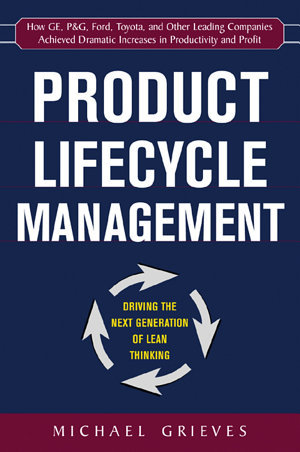 Product Lifecycle Management  Driving the Next Generation of Lean Thinking