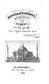 Konstantinopel, zoo als het is, en de Turken, zoo als zij zijn: een tafereel naar het leven