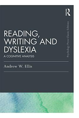 Reading  Writing and Dyslexia  Classic Edition  PDF
