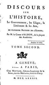 Discours Sur L'Histoire, Le Gouvernement, les Usages, la Littérature et les Arts, De Plusieurs Nations De L'Europe: Volume2