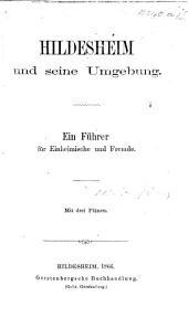Hildesheim und seine Umgebung. Ein Führer, etc