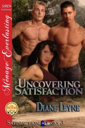 Uncovering Satisfaction [Satisfaction, Texas 3]