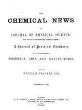 Chemical News and Journal of Industrial Science: Volumes 9-10