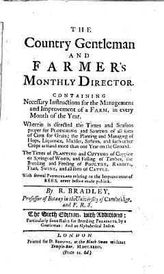 The Country Gentleman and Farmer s Monthly Director  Containing necessary instructions for the management and improvement of a farm     With several particulars relating to the improvement of bees     The second edition