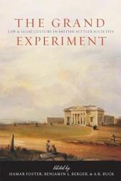 The Grand Experiment: Law and Legal Culture in British Settler Societies