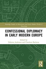 Confessional Diplomacy in Early Modern Europe
