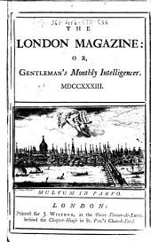 The London Magazine, Or, Gentleman's Monthly Intelligencer: Volume 2