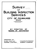 Survey of Building Inspection Services, City of Milwaukee, 1949 by Direction of Board of Estimates
