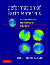 Deformation of Earth Materials: An Introduction to the Rheology of Solid Earth