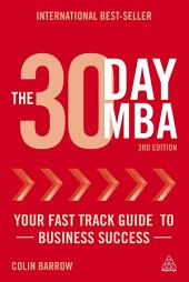 The 30 Day MBA: Your Fast Track Guide to Business Success, Edition 3