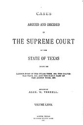 Cases Argued and Decided in the Supreme Court of the State of Texas: Volume 67