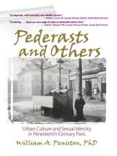 Pederasts and Others: Urban Culture and Sexual Identity in Nineteenth-Century Paris