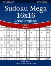 Sudoku Mega 16x16 Versão Ampliada - Difícil - Volume 59 - 276 Jogos