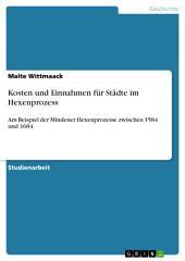 Kosten und Einnahmen für Städte im Hexenprozess: Am Beispiel der Mindener Hexenprozesse zwischen 1584 und 1684