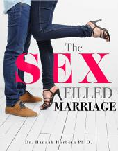 The Sex Filled Marriage.: How Low Libido Women Can Ignite Their Sex Drive.