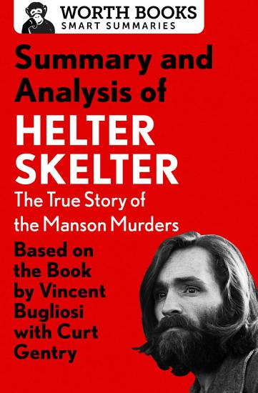Summary and Analysis of Helter Skelter  The True Story of the Manson Murders PDF