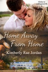 Home Away from Home: A Christian Romance