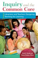 Inquiry and the Common Core  Librarians and Teachers Designing Teaching for Learning PDF