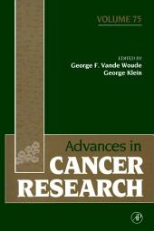 Advances in Cancer Research: Volume 75