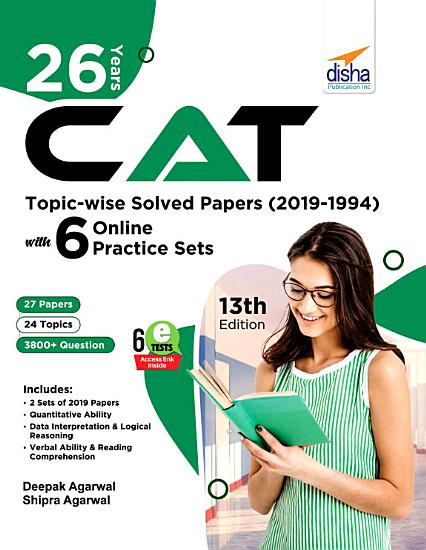 26 Years CAT Topic wise Solved Papers  2019 1994  with 6 Online Practice Sets 13th edition PDF