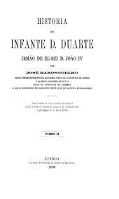 Historia do infante D. Duarte: irmão de el-rei D. João IV, Volumes 2-3