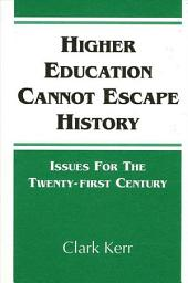 Higher Education Cannot Escape History: Issues for the Twenty-first Century