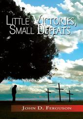 Little Victories, Small Defeats
