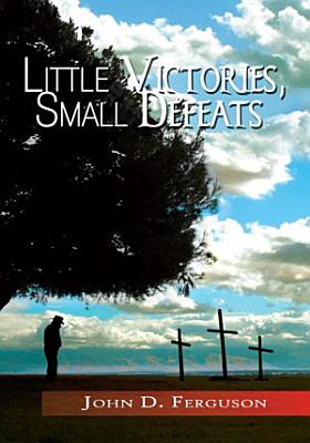 Little Victories  Small Defeats