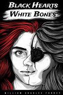 Black Hearts White Bones Book PDF