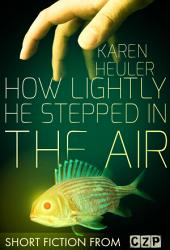 How Lightly He Stepped in the Air: Short Story