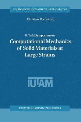 IUTAM Symposium on Computational Mechanics of Solid Materials at Large Strains PDF