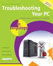 Troubleshooting your PC in easy steps, 2nd edition: Covers Windows 7
