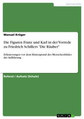 """Die Figuren Franz und Karl in der Vorrede zu Friedrich Schillers """"Die Räuber"""": Erläuterungen vor dem Hintergrund des Menschenbildes der Aufklärung"""