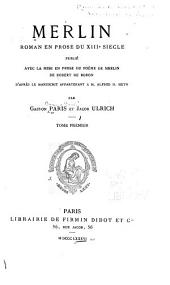 Merlin, ròman en du XIIIe siècle: Volume1