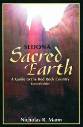 Sedona, Sacred Earth: A Guide to the Red Rock County