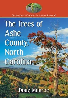 The Trees of Ashe County  North Carolina