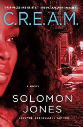 C.R.E.A.M.: A Novel About the Streets