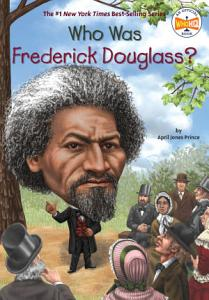 Who Was Frederick Douglass  Book
