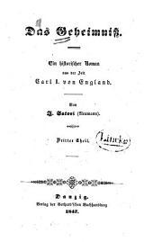 Das Geheimniss: ein historischer Roman aus der Zeit Carl I. von England, Band 3