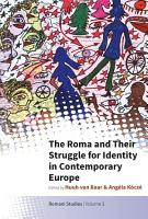 The Roma and Their Struggle for Identity in Contemporary Europe PDF